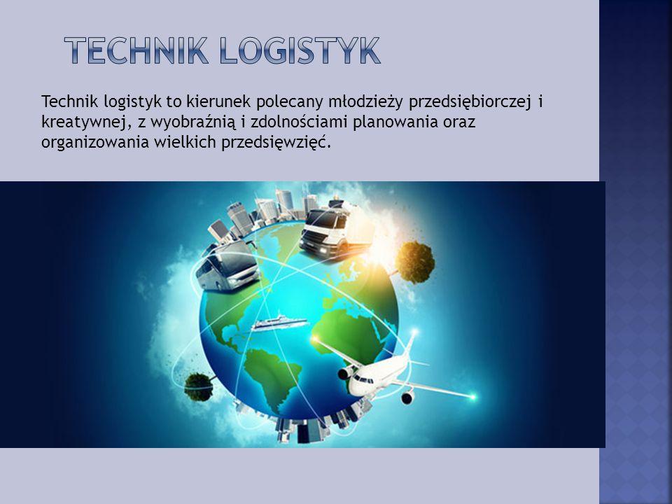 Technik logistyk to kierunek polecany młodzieży przedsiębiorczej i kreatywnej, z wyobraźnią i zdolnościami planowania oraz organizowania wielkich prze
