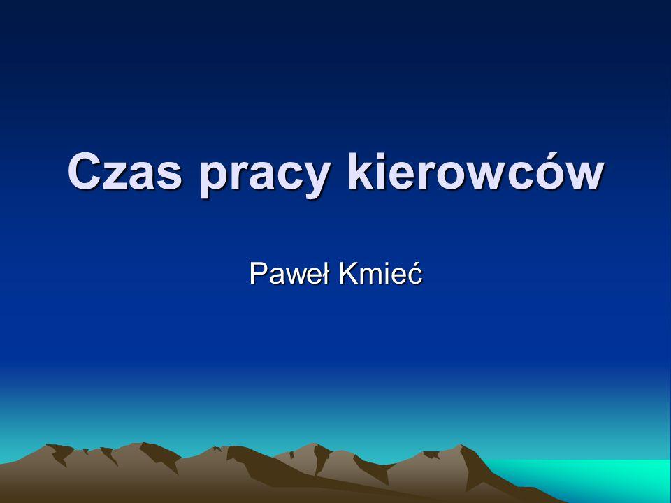 Czas pracy kierowców Paweł Kmieć