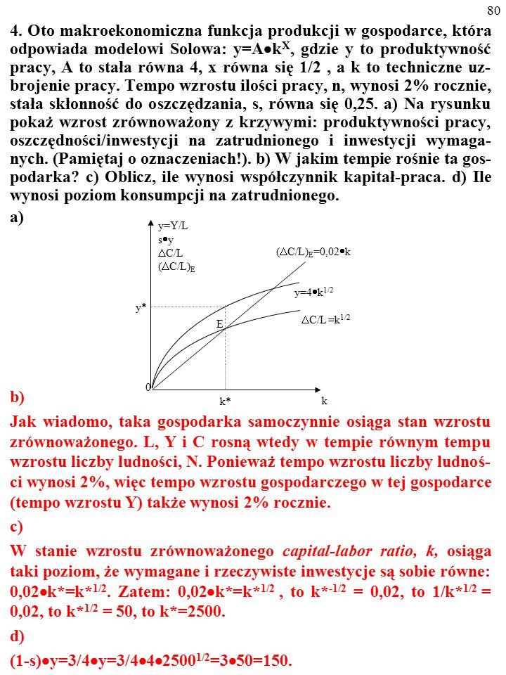 79 3. W pewnym kraju makroekonomiczna funkcja produkcji ma for- mę: Y = C 0,25 ·L 0,75. a) Jak zmieni się wielkość produkcji na skutek zwiększenia zuż