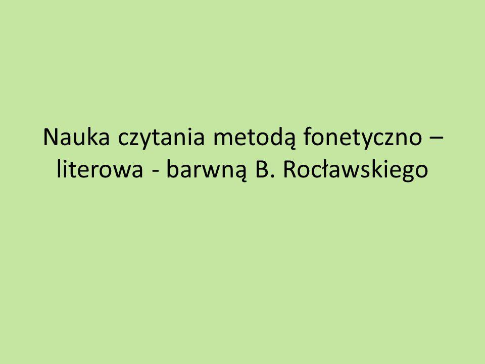 Nauka czytania metodą fonetyczno – literowa - barwną B. Rocławskiego