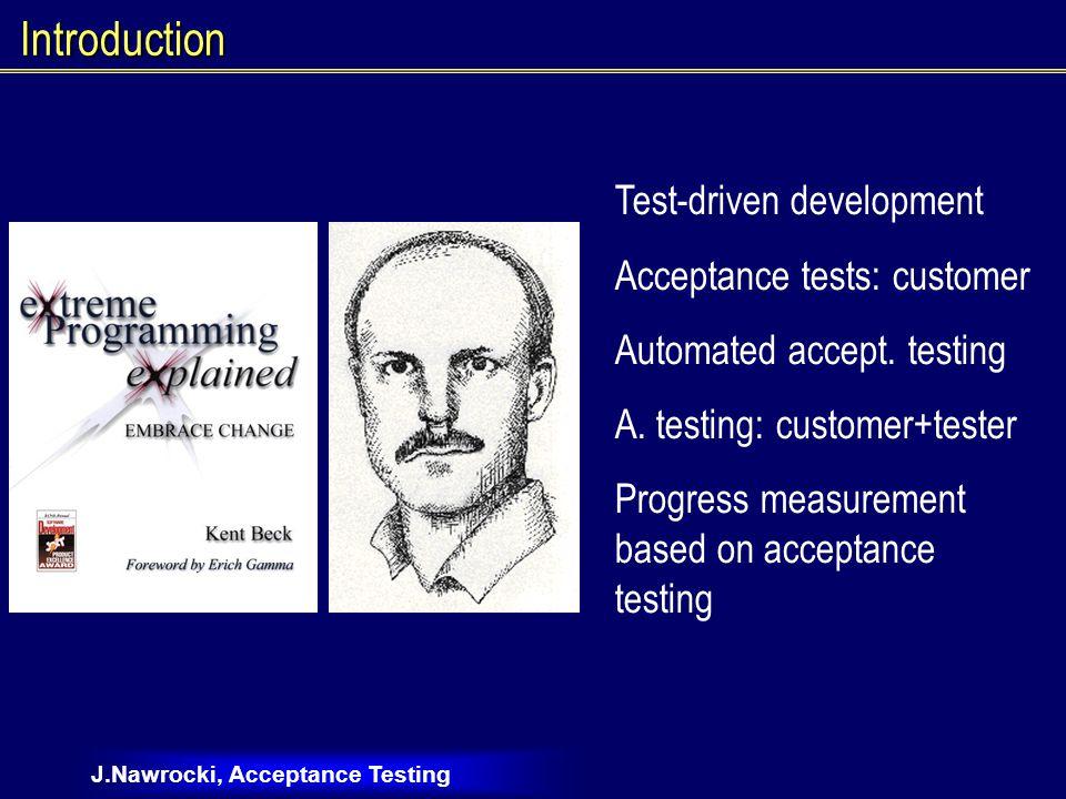 J.Nawrocki, Acceptance Testing Extreme Programming Acceptance testing -> Progress measurement Weeks Number of tests