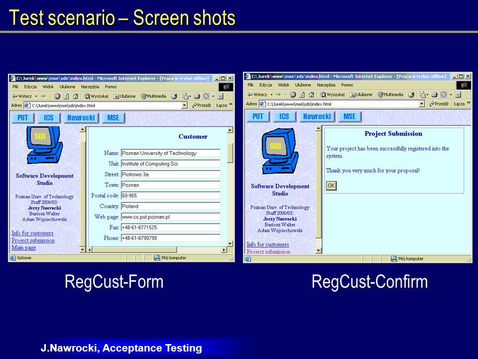 J.Nawrocki, Acceptance Testing Test scenario – Screen shots RegCust-FormRegCust-Confirm