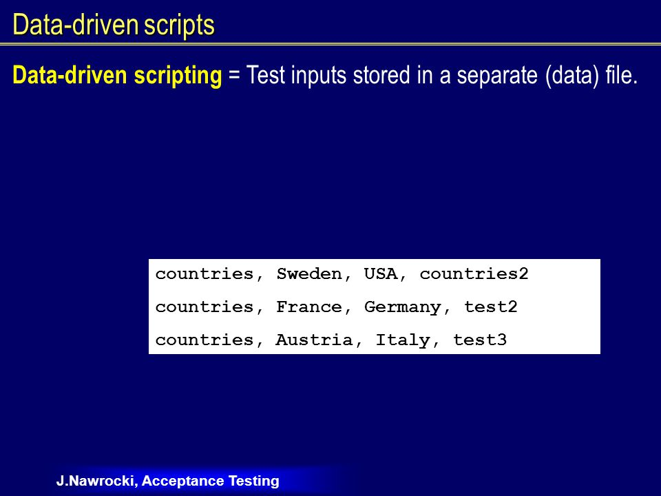 J.Nawrocki, Acceptance Testing Quality attributes of a test case How effective in detecting defects.