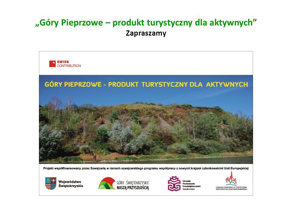 """""""Góry Pieprzowe – produkt turystyczny dla aktywnych Zapraszamy"""
