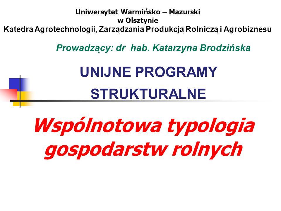 UNIJNE PROGRAMY STRUKTURALNE Uniwersytet Warmińsko – Mazurski w Olsztynie Katedra Agrotechnologii, Zarządzania Produkcją Rolniczą i Agrobiznesu Prowad