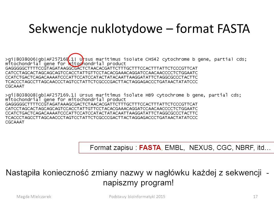 Sekwencje nuklotydowe – format FASTA Format zapisu : FASTA, EMBL, NEXUS, CGC, NBRF, itd… Nastąpiła konieczność zmiany nazwy w nagłówku każdej z sekwencji - napiszmy program.