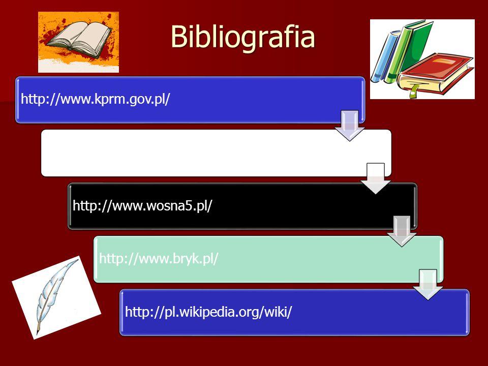 Bibliografia http://www.kprm.gov.pl/http://www.poprzedniastrona.premier.gov.pl/http://www.wosna5.pl/http://www.bryk.pl/http://pl.wikipedia.org/wiki/