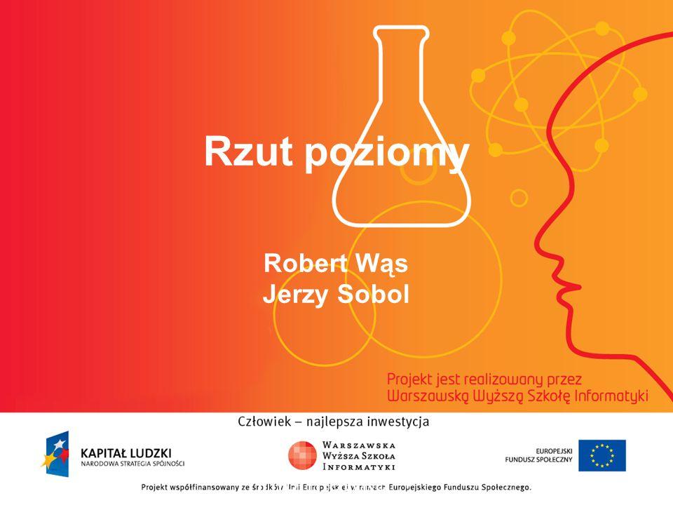 Rzut poziomy Robert Wąs Jerzy Sobol informatyka + 2