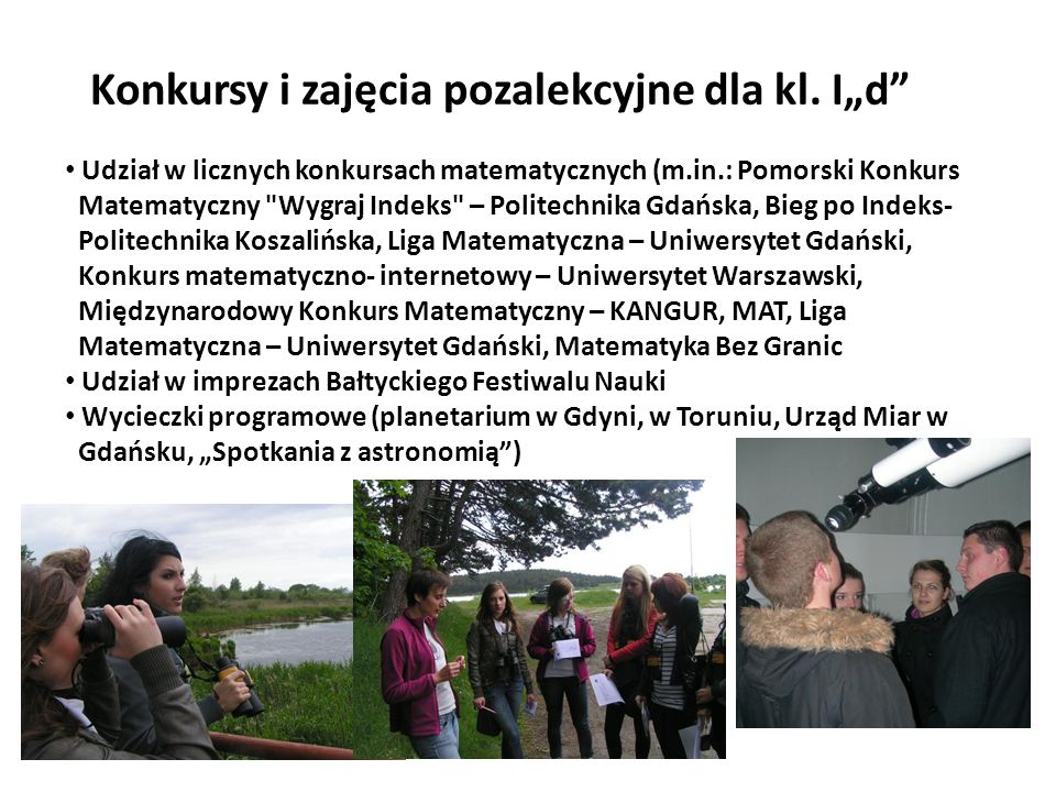 """Konkursy i zajęcia pozalekcyjne dla kl. I""""d"""" Udział w licznych konkursach matematycznych (m.in.: Pomorski Konkurs Matematyczny"""
