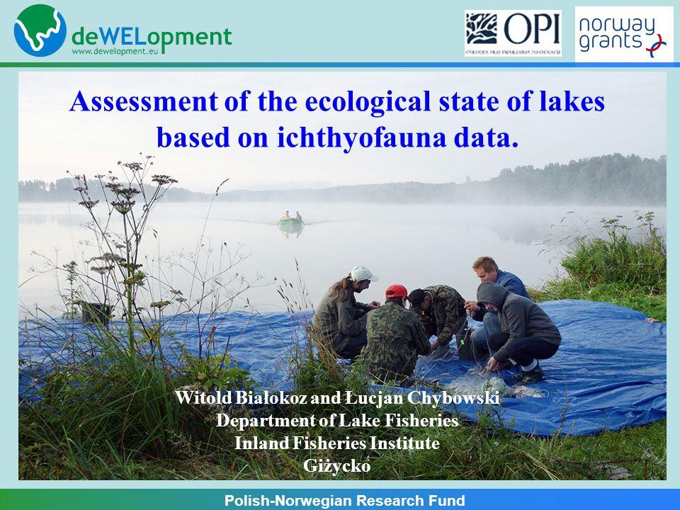 Polish-Norwegian Research Fund All lakes Total WPUE = -2022,75 + 106,413*TSI p = 0,3530; R 2 = 10,82; SE = 1810,0 Max depth > 20 m Total WPUE = 15260,9 - 216,035*TSI p = 0,0747; R 2 = 98,63; SE = 144,13 Max depth < 20 Total WPUE = 2271,31 + 47,0591*TSI p = 0,7289; R 2 = 2,62; SE = 1743,86
