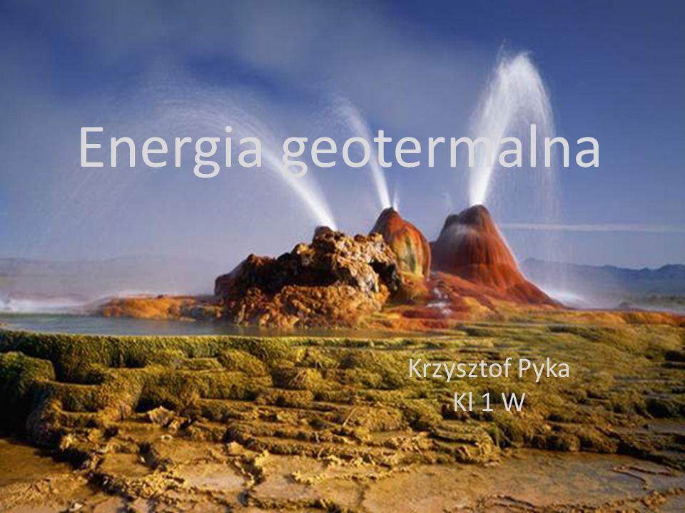 Energia geotermalna Krzysztof Pyka Kl 1 W