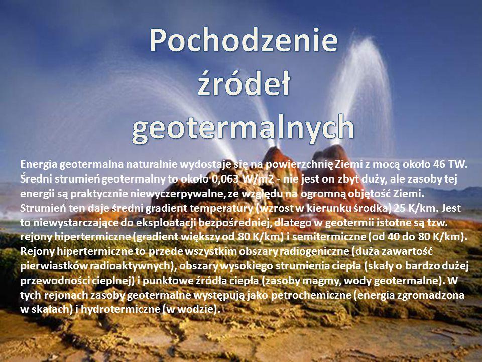 Energia geotermalna naturalnie wydostaje się na powierzchnię Ziemi z mocą około 46 TW. Średni strumień geotermalny to około 0,063 W/m2 - nie jest on z