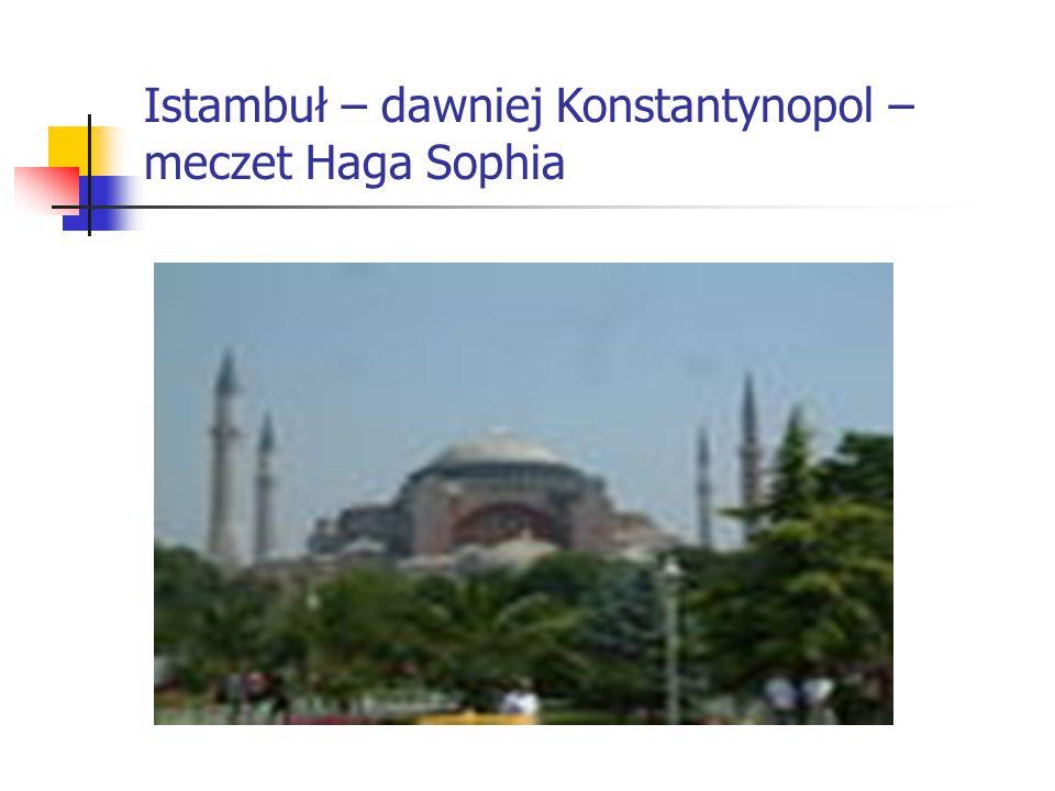Istambuł – dawniej Konstantynopol – meczet Haga Sophia