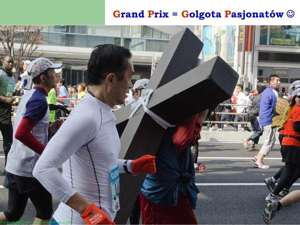 Grand Prix = Golgota Pasjonatów