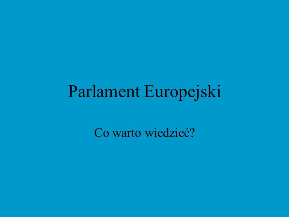 Parlament Europejski jest instytucją Unii Europejskiej, której członkowie wybierani są przez obywateli państw należących do unii na 5-letnią kadencje.