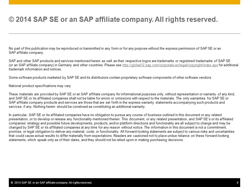 ©2014 SAP SE or an SAP affiliate company. All rights reserved.8 No part of this publication may be reproduced or transmitted in any form or for any pu