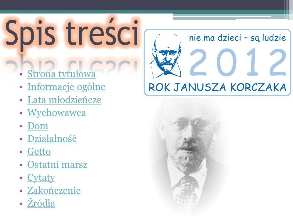 Janusz Korczak, właściwie Henryk Goldszmit, znany jako Stary Doktor lub Pan doktor, pochodzenia żydowskiego, ur.