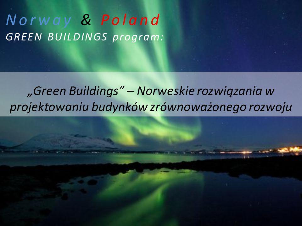 """Norway & Poland GREEN BUILDINGS program: """"Green Buildings – Norweskie rozwiązania w projektowaniu budynków zrównoważonego rozwoju"""