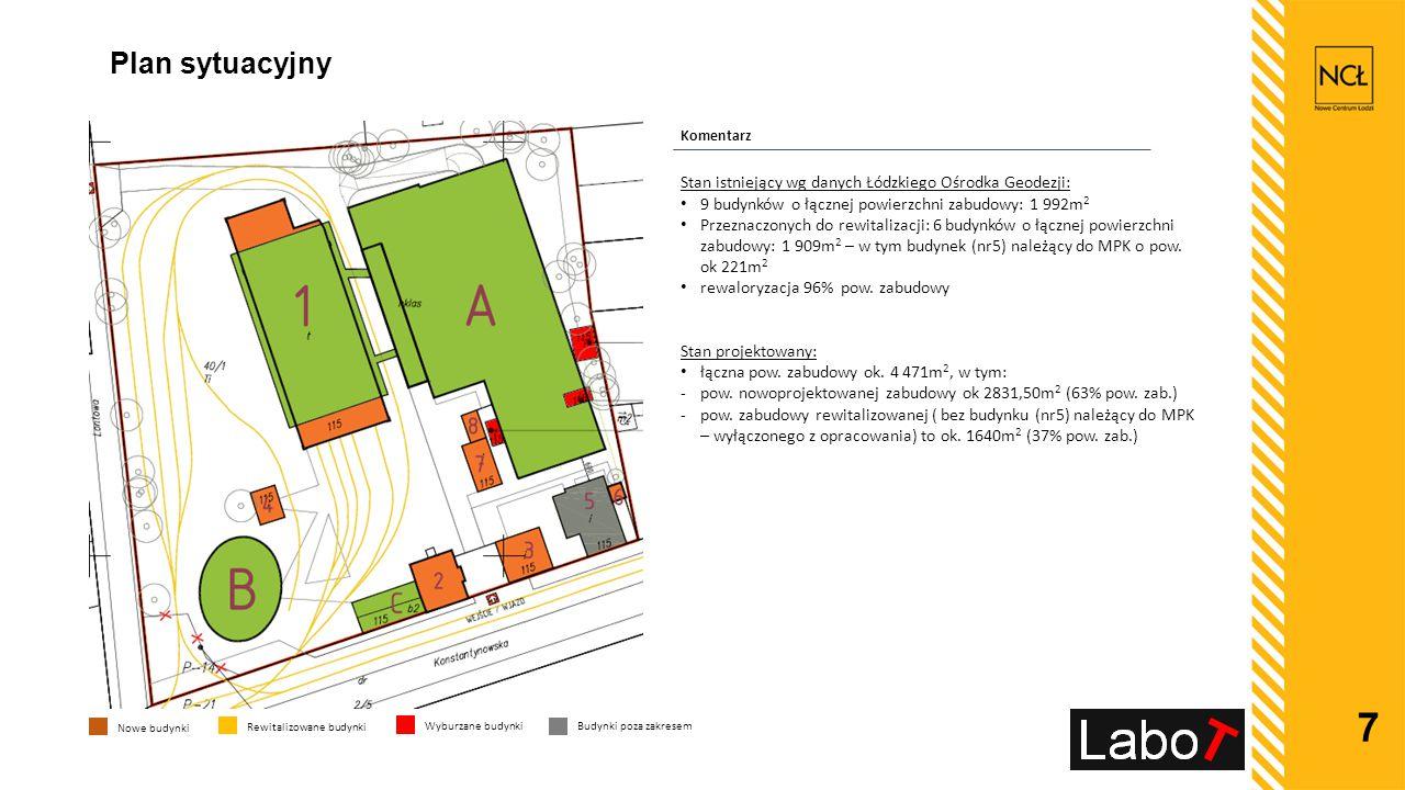 7 Stan istniejący wg danych Łódzkiego Ośrodka Geodezji: 9 budynków o łącznej powierzchni zabudowy: 1 992m 2 Przeznaczonych do rewitalizacji: 6 budynków o łącznej powierzchni zabudowy: 1 909m 2 – w tym budynek (nr5) należący do MPK o pow.