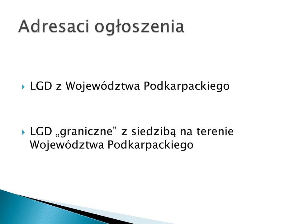 """ LGD z Województwa Podkarpackiego  LGD """"graniczne z siedzibą na terenie Województwa Podkarpackiego"""