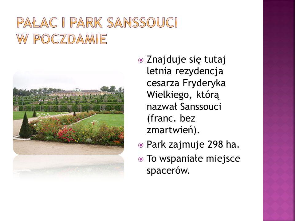  Znajduje się tutaj letnia rezydencja cesarza Fryderyka Wielkiego, którą nazwał Sanssouci (franc. bez zmartwień).  Park zajmuje 298 ha.  To wspania