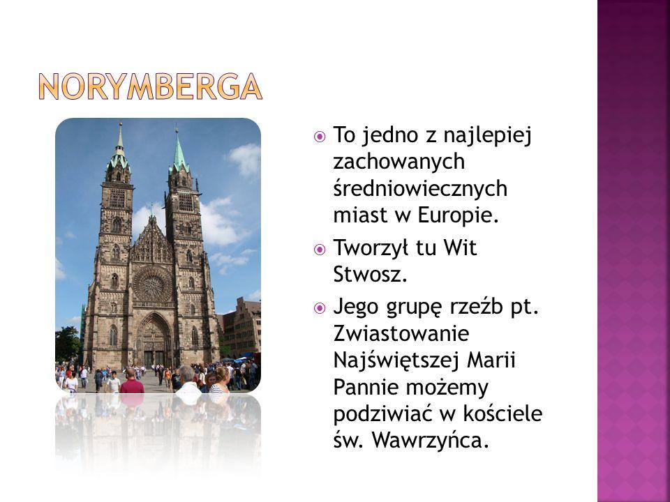  To jedno z najlepiej zachowanych średniowiecznych miast w Europie.  Tworzył tu Wit Stwosz.  Jego grupę rzeźb pt. Zwiastowanie Najświętszej Marii P