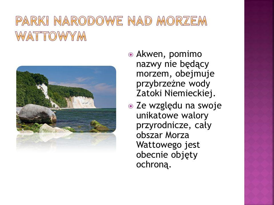  Akwen, pomimo nazwy nie będący morzem, obejmuje przybrzeżne wody Zatoki Niemieckiej.  Ze względu na swoje unikatowe walory przyrodnicze, cały obsza