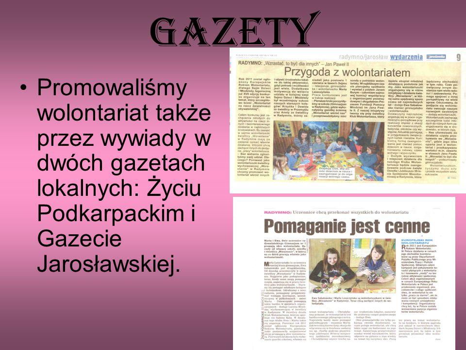 Gazety Promowaliśmy wolontariat także przez wywiady w dwóch gazetach lokalnych: Życiu Podkarpackim i Gazecie Jarosławskiej.