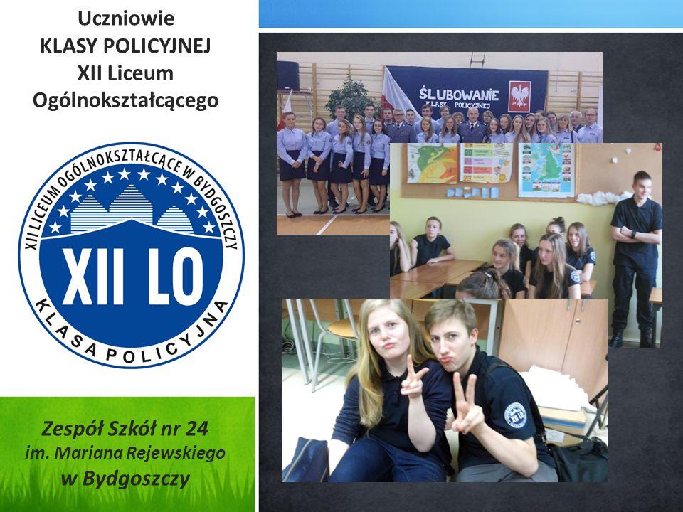 Uczniowie KLASY POLICYJNEJ XII Liceum Ogólnokształcącego Zespół Szkół nr 24 im. Mariana Rejewskiego w Bydgoszczy
