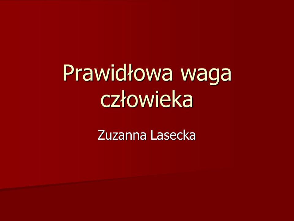 Prawidłowa waga człowieka Zuzanna Lasecka