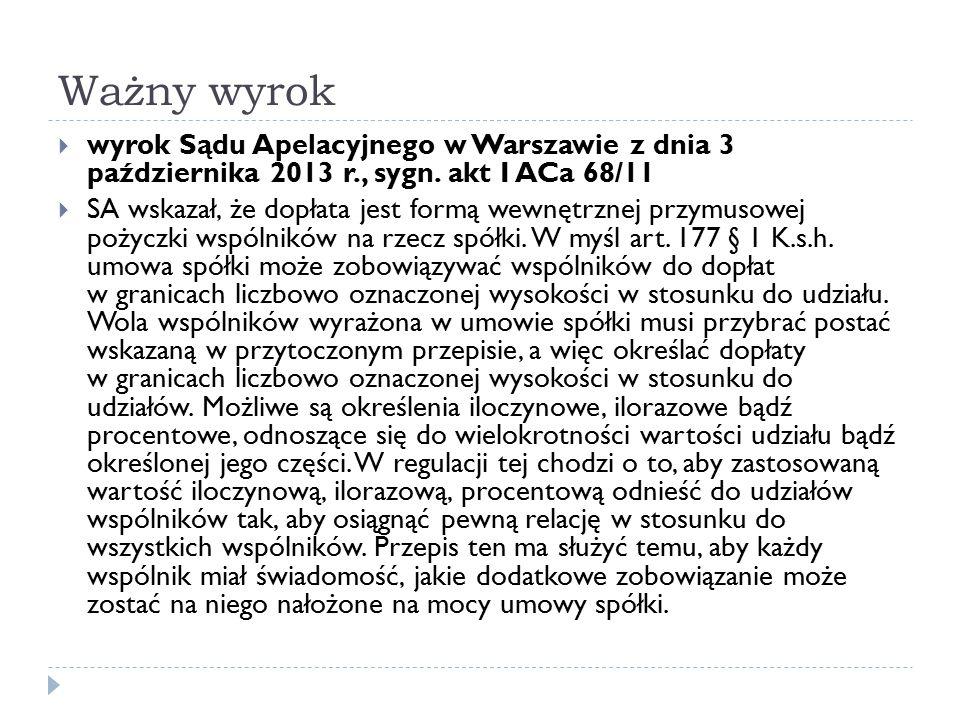 Ważny wyrok  wyrok Sądu Apelacyjnego w Warszawie z dnia 3 października 2013 r., sygn. akt I ACa 68/11  SA wskazał, że dopłata jest formą wewnętrznej