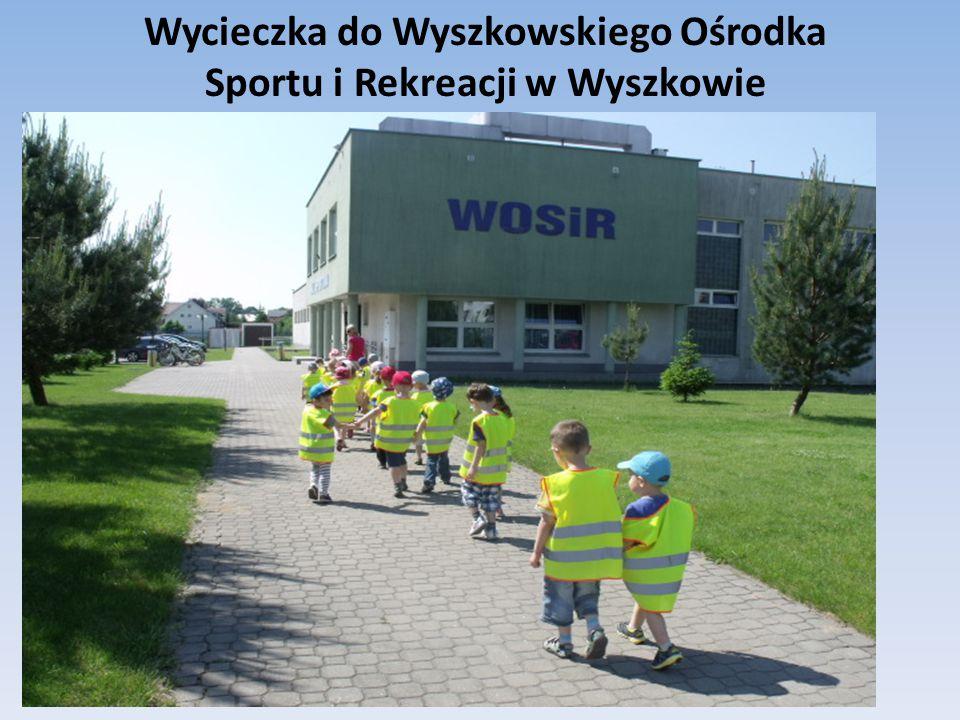Wycieczka do Wyszkowskiego Ośrodka Sportu i Rekreacji w Wyszkowie