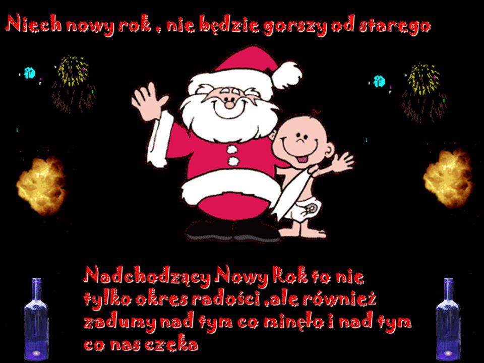 Stary Rok mija, lecz marzenia zostaj ą, niech one si ę Wam wszystkie spełniaj ą i z Nowym Rokiem niech los si ę odmieni, ogród ż ycia si ę zazieleni.