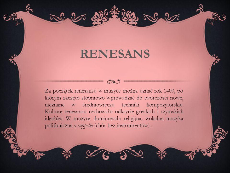 Za początek renesansu w muzyce można uznać rok 1400, po którym zaczęto stopniowo wprowadzać do twórczości nowe, nieznane w średniowieczu techniki komp