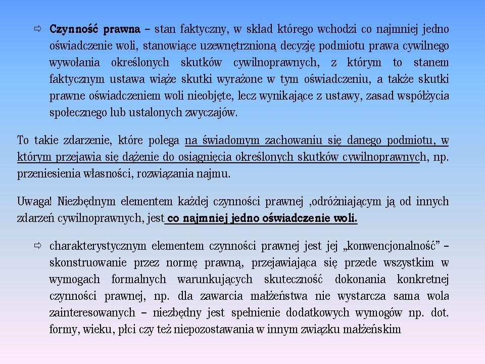 W doktrynie rozróżnia się następujące rodzaje czynności prawnych: 1).