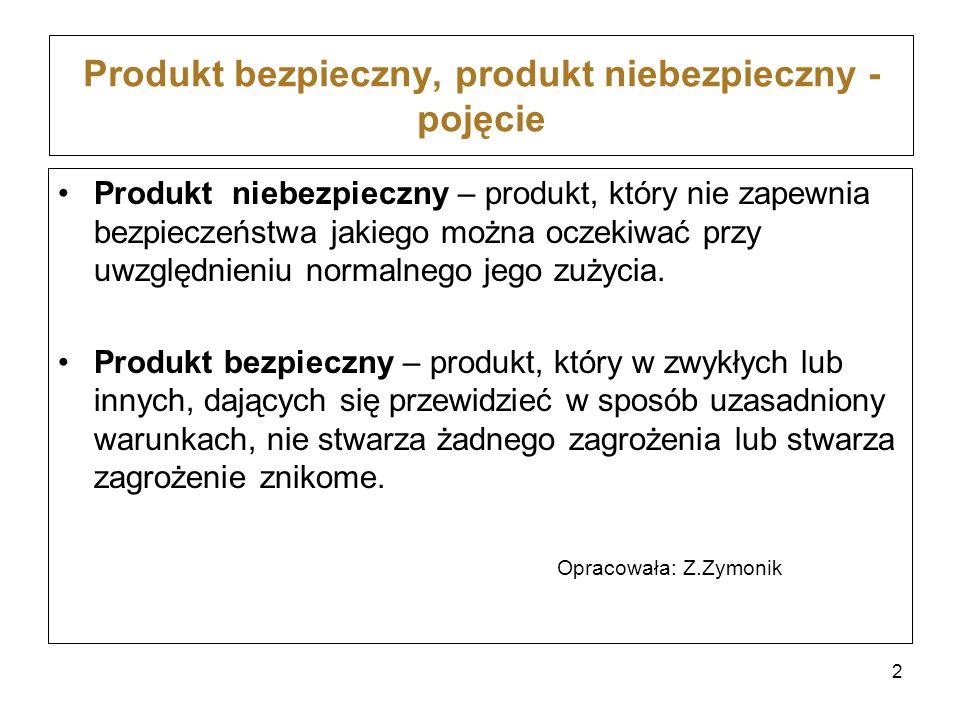Produkt bezpieczny, produkt niebezpieczny - pojęcie Produkt niebezpieczny – produkt, który nie zapewnia bezpieczeństwa jakiego można oczekiwać przy uw