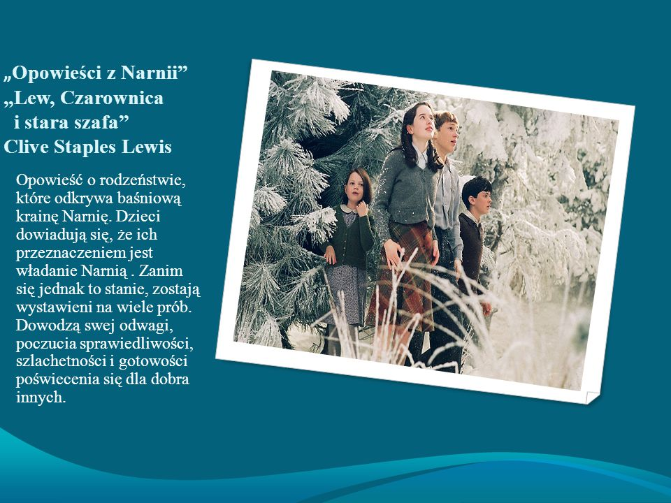 Clive Staples Lewis Przedstawiony w powieści fantastyczny świat Narnii odzwierciedla czytelnicze fascynacje Lewisa.