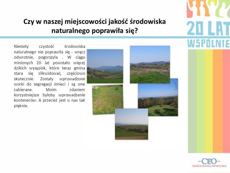 Czy w naszej miejscowości jakość środowiska naturalnego poprawiła się.
