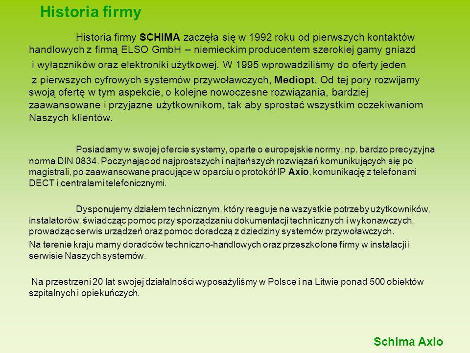 Historia firmy Historia firmy SCHIMA zaczęła się w 1992 roku od pierwszych kontaktów handlowych z firmą ELSO GmbH – niemieckim producentem szerokiej g