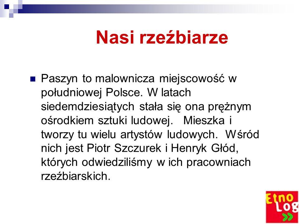 Nasi rzeźbiarze Paszyn to malownicza miejscowość w południowej Polsce.
