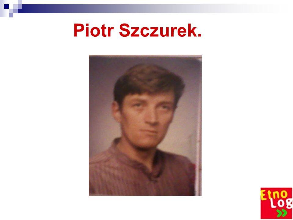 Piotr Szczurek.