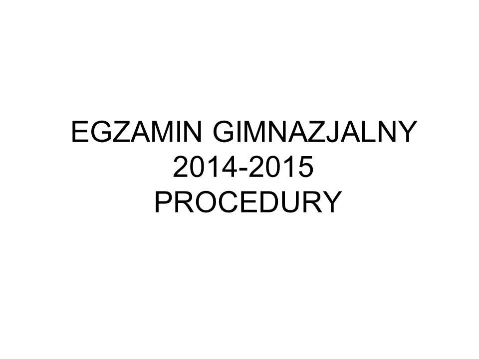 EGZAMIN GIMNAZJALNY 2014-2015 PROCEDURY