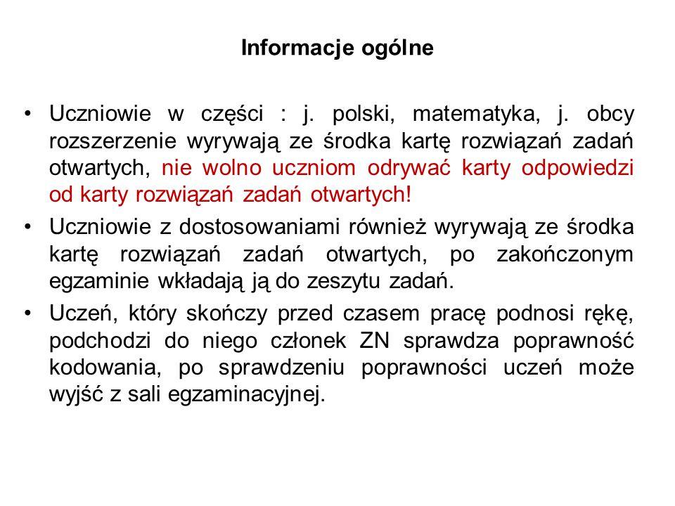 Informacje ogólne Uczniowie w części : j. polski, matematyka, j.