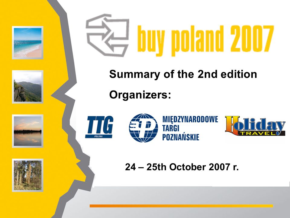 Summary of the 2nd edition Organizers: 24 – 25th October 2007 r.