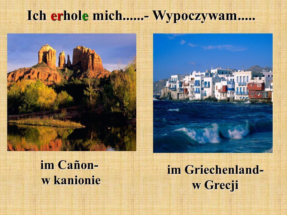 Ich erhole mich......- Wypoczywam..... im Cañon- w kanionie im Griechenland- w Grecji