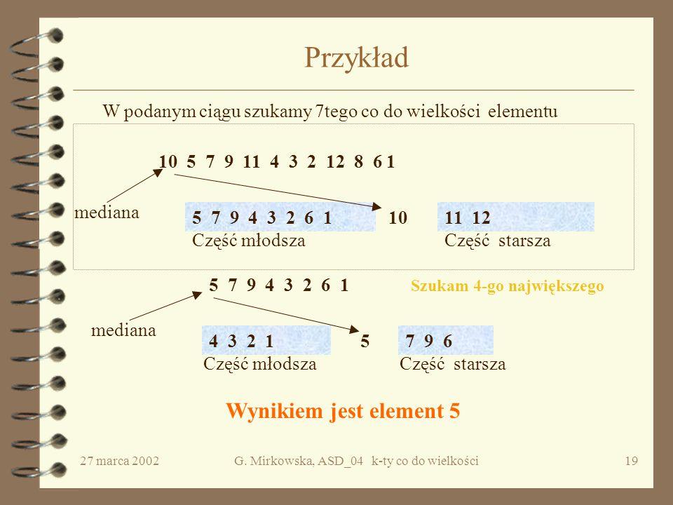 27 marca 2002G. Mirkowska, ASD_04 k-ty co do wielkości18 Czy można zrobić to taniej.
