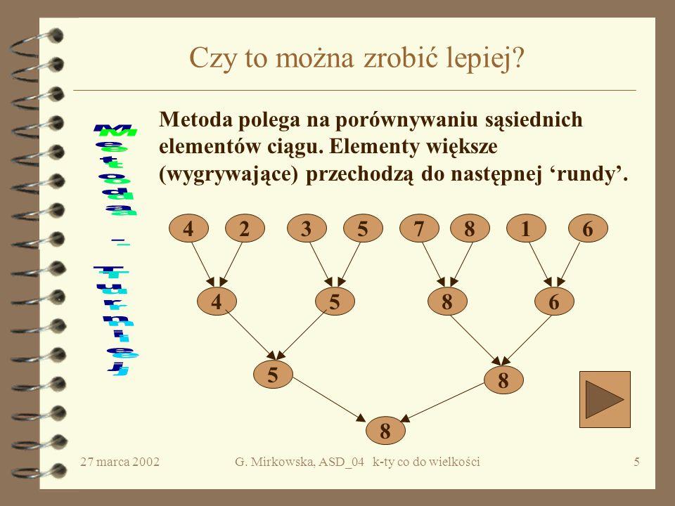 27 marca 2002G.Mirkowska, ASD_04 k-ty co do wielkości5 Czy to można zrobić lepiej.