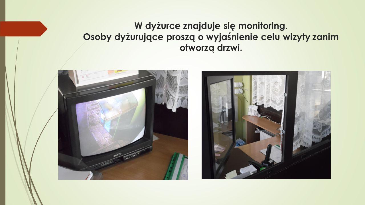 W dyżurce znajduje się monitoring.