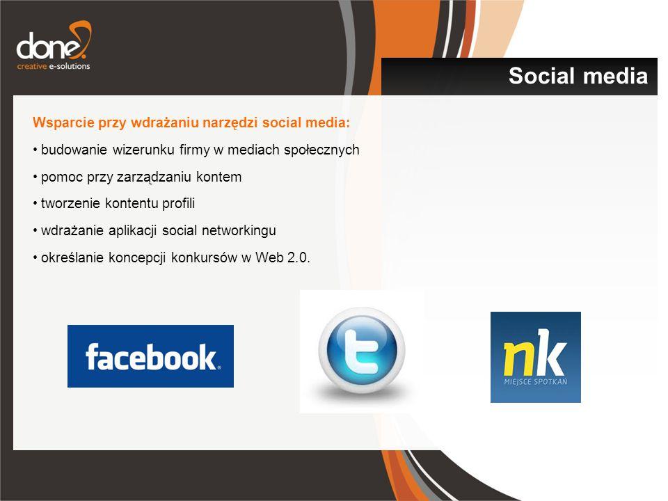 Wsparcie przy wdrażaniu narzędzi social media: budowanie wizerunku firmy w mediach społecznych pomoc przy zarządzaniu kontem tworzenie kontentu profili wdrażanie aplikacji social networkingu określanie koncepcji konkursów w Web 2.0.