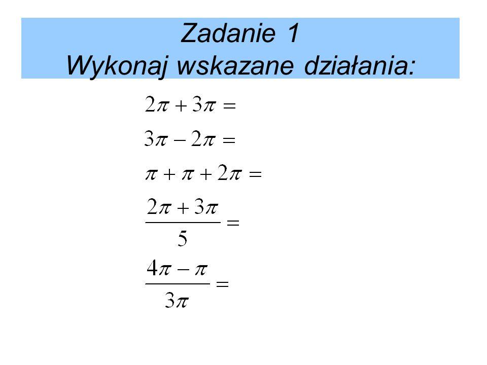Zadanie 2 Oblicz długość okręgu o promieniu: 1cm 2m 13dm 0,7km πcm Zadanie 3 Oblicz długość okręgu o średnicy: 25cm 123dm 345m 0,09km 12mm